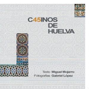 Portada del libro 'Casinos de Huelva'.
