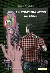 Portada del libro 'La confabulación de Eros', de Daniel Fernández.