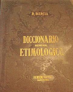 Diccionario Etimológico de Roque Barcia.