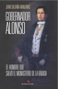 Portada del libro sobre el Gobernador Alonso. / Foto: www.edicionesdebuenatinta.com.