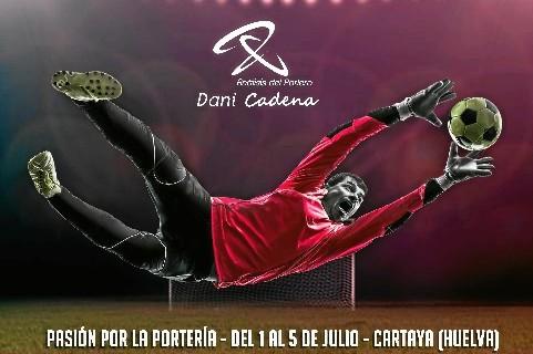 Cartaya y Punta Umbría se preparan para acoger el Goalkeeper Summer Camp Dani Cadena