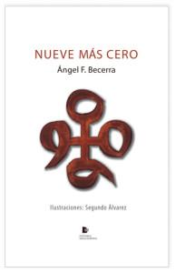 Portada del libro 'Nueve más cero', de Ángel F. Becerra.