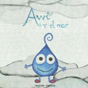 'Awi y el mar' es el primer cuento ilustrado que publica Desirée.
