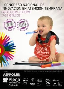 El II Congreso Nacional Innovación en Atención Temprana en Huelva se celebrará los ías 27 y 28 de abril de 2018 en Huelva.