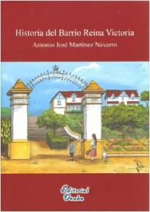 Portada de 'Historia de la Barrio Reina Victoria', de Antonio J. Martínez Navarro.