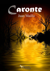 Portada de 'Caronte', la nueva novela de Juan Maíllo.