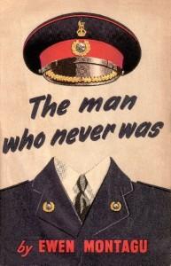 Portada del libro The man who never was, de Ewen Montagu, publicado en 1953 (Col. Jesús Copeiro).
