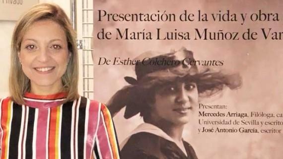 La periodista onubense Esther Colchero nos descubre la biografía completa de María Luisa Muñoz de Vargas
