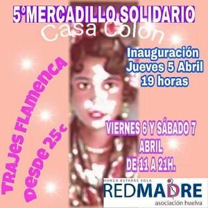 Cartel promocional de la quinta edición del Mercadillo Solidario de trajes de flamenca de Red Madre Huelva.
