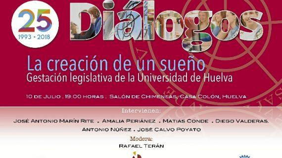 #25DiálogosUHU aglutina a los protagonistas de la Ley Universidad de Huelva para dar a conocer su origen