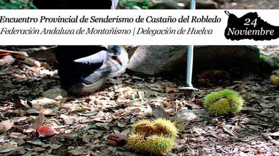 Castaño del Robledo alberga este sábado el II Encuentro Provincial de Senderismo
