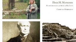 La historiadora Consuelo Domínguez rescata la figura de Hugh M. Matheson, primer director de la Riotinto Company Limited