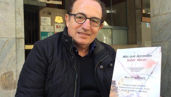 Manuel Acosta nos invita a reflexionar desde nuestra propia experiencia en su nuevo libro 'Más que aprender Saber hacer'