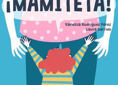 '¡Mamiteta!', el libro que rinde homenaje a la cultura de la lactancia