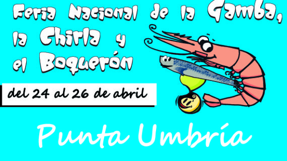 La Feria de la Gamba, la Chirla y el Boquerón de Punta Umbría ya tiene fecha